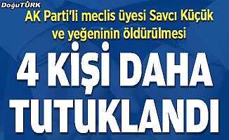 AK Parti'li meclis üyesinin öldürülmesi; 4 kişi daha tutuklandı