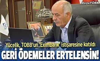 Başkan Yücelik, TOBB'un 'Eximbank' istişaresine katıldı