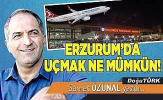 ERZURUM'DA UÇMAK NE MÜMKÜN!