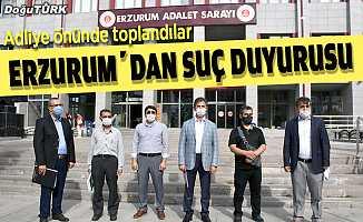 Erzurum'dan suç duyurusu