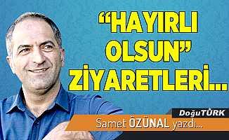 """""""HAYIRLI OLSUN"""" ZİYARETLERİ…"""