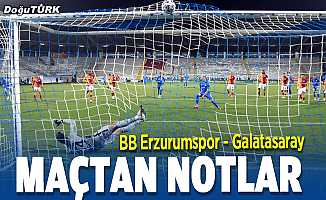 BB Erzurumspor-Galatasaray maçından notlar