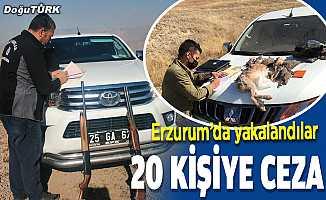 Erzurum'da kaçak avlananlara ceza
