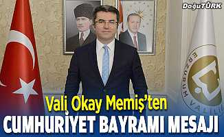 Erzurum Valisi Memiş'ten Cumhuriyet Bayramı mesajı