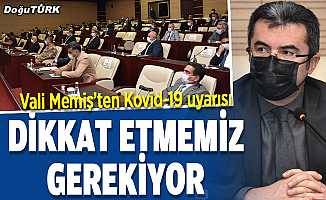 """Erzurum Valisi Okay Memiş'ten """"Kovid-19"""" uyarısı"""