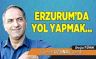 ERZURUM'DA YOL YAPMAK…