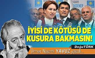 İYİSİ DE KÖTÜSÜ DE KUSURA BAKMASIN!