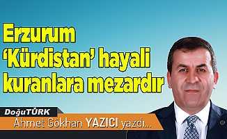 Erzurum 'Kürdistan' hayali kuranlara mezardır