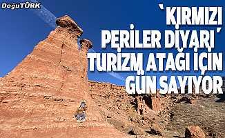 """""""Kırmızı periler diyarı"""" turizm atağı için gün sayıyor"""