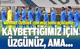Mehmet Özdilek: Kaybettiğimiz için üzgünüz ama oyun gelecek adına umut verici