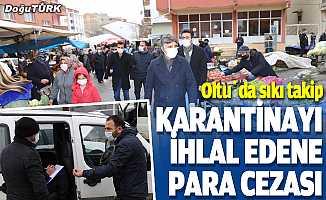 Erzurum'da Kovid-19 karantinasını ihlal eden 13 kişiye para cezası verildi