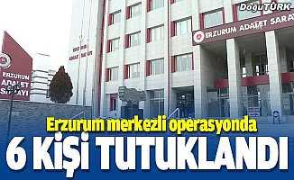 Erzurum merkezli 3 ilde uyuşturucu operasyonunda 6 tutuklama