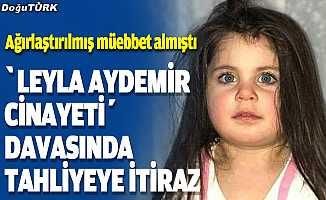 """""""Leyla Aydemir cinayeti"""" davasında tutuklu sanığın tahliyesine itiraz"""