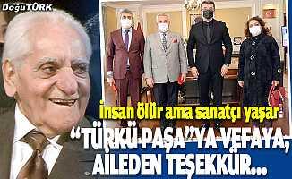 """""""Türkü Paşa""""ya vefaya, aileden teşekkür…"""