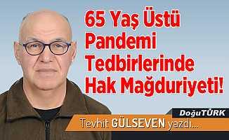 65 Yaş Üstü Pandemi Tedbirlerinde Hak Mağduriyeti!