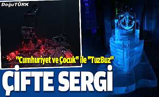 Erzurum buz müzesinde çifte sergi