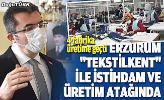 """Erzurum """"Tekstilkent"""" ile istihdam ve üretim atağında"""