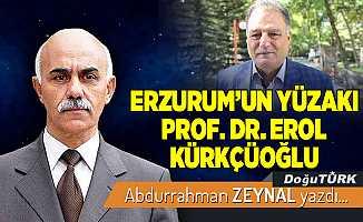 ERZURUM'UN YÜZAKI PROF. DR. EROL KÜRKÇÜOĞLU