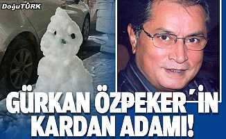 Gürkan Özpeker'in kardan adamı!