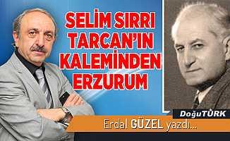 SELİM SIRRI TARCAN'IN KALEMİNDEN ERZURUM