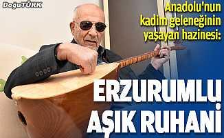 """Anadolu'nun kadim geleneğinin yaşayan hazinesi: """"Erzurumlu Aşık Ruhani"""""""