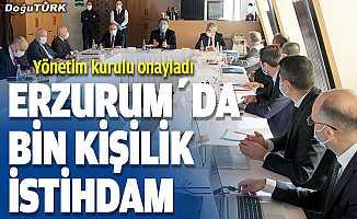 Erzurum'a bin kişilik istihdam müjdesi
