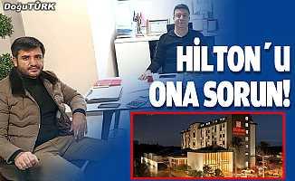 Hilton'u ona sorun!