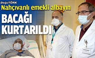 Nahçıvanlı emekli albayın bacağı Erzurum'da kurtarıldı