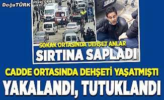 Erzurum'da dehşeti yaşatan zanlı tutuklandı