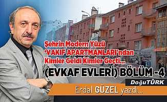 Şehrin Modern Yüzü 'VAKIF APARTMANLARI'ndan Kimler Geldi Kimler Geçti… BÖLÜM- 4