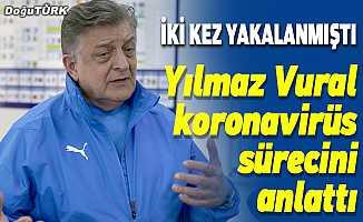 Yılmaz Vural Kovid-19'u nasıl yendiğini anlattı