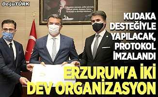 Erzurum'a iki dev organizasyon