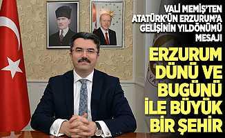 """Vali Memiş'ten """"Atatürk'ün Erzurum'a gelişinin 102. yıl dönümü"""" mesajı"""