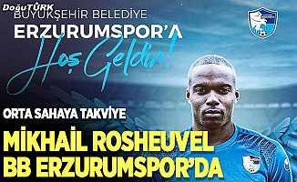BB Erzurumspor, Mikhail Rosheuvel'i kadrosuna kattı