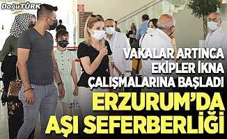 Erzurum'da aşı seferberliği