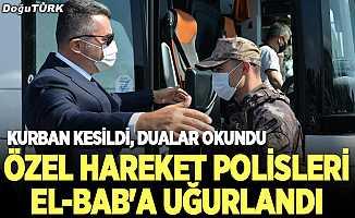 Erzurum'daki özel hareket polisleri El-Bab'a uğurlandı