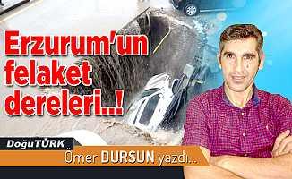 Erzurum'un felaket dereleri..!