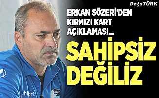 Erkan Sözeri'den kart çıkışı: Sahipsiz değiliz