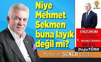 Niye Mehmet Sekmen buna layık değil mi?