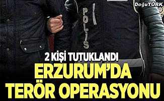 Erzurum'da terör operasyonu; 2 kişi tutuklandı