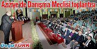 AK PARTİ AZİZİYE'DE DANIŞMA MECLİSİNİ TOPLADI