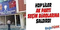 AK PARTİ İRTİBAT BÜROSUNA TAŞLI SALDIRI