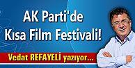 AK Parti'de Kısa Film Festivali!