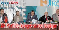 AK PARTİ'DE KONGRE SÜRECİ BAŞLIOR