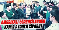 AMERİKALI ÖĞRENCİLERDEN KAMİL AYDIN'A ZİYARET