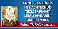 ANNE FRANKLİN'İN HET ACHTERHUİS (GİZLİ BARINAK) İSİMLİ ANILARINI OKURKEN  BEN
