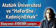 """Atatürk Üniversitesi ve """"HeForShe / KadıniçinErkek"""""""