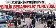 ATATÜRK ÜNİVERSİTESİ'NDE 'BİRLİK VE BERABERLİK' YÜRÜYÜŞÜ