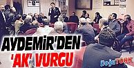 AYDEMİR'DEN 'AK' VURGU