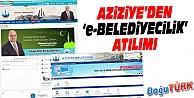 """AZİZİYE'DEN """"E-BELEDİYECİLİK"""" ATILIMI"""